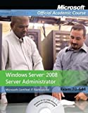 Exam 70-646: Windows Server 2008 Administrator (Microsoft Official Academic Course Series) Pap/Cdr/Dv Edition by Microsoft Official Academic Course published by John Wiley & Sons (2013) Microsoft Official Academic Course