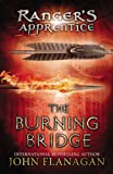 The Burning Bridge (The Ranger's Apprentice, Book 2)