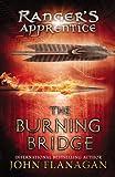 The Burning Bridge (The Rangers Apprentice, Book 2)