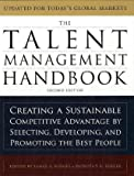 Image of The Talent Management Handbook: Creating a Sustainable Competitive Advantage by Selecting, Developing, and Promoting the Best People