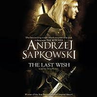 The Last Wish Hörbuch von Andrzej Sapkowski Gesprochen von: Peter Kenny