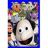 The Erving Freeman Show  Volume I ~ Erving Freeman
