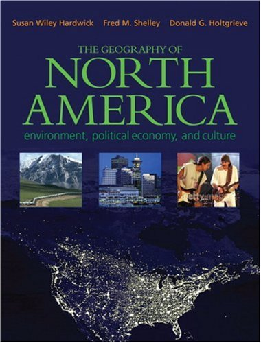 The Geography of North America: Environment, Political...