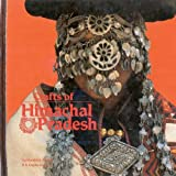 Crafts of Himachal Pradesh (Living Traditions of India)