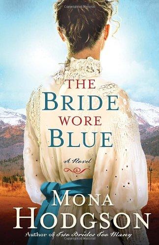 The Bride Wore Blue: A Novel (The Sinclair Sisters of Cripple Creek), Hodgson, Mona