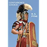 Centurion's Choice (a short story)by R. S.  Pyne