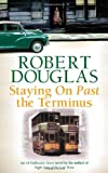 Robert Douglas Staying On Past the Terminus (18 Dalbeattie Street 2)