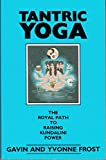 img - for Tantric Yoga: the Royal Path to Raising Kundalini Power book / textbook / text book