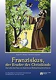 Franziskus, der Bruder des Christkinds: Fensterbild-Adventskalender mit Begleitbuch, ab 4 Jahre