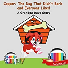 Copper: The Dog That Didn't Bark and Everyone Liked Audiobook by Grandpa Dave Narrated by Grandpa Dave