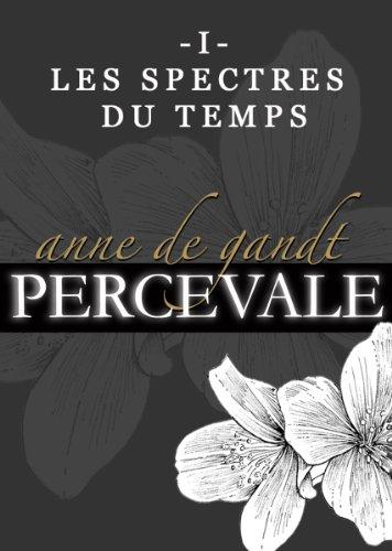Couverture du livre Percevale - I. Les spectres du temps