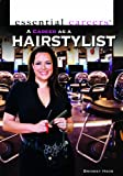 A Career as a Hairstylist (Essential Careers)