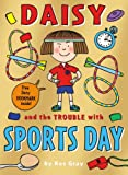 Kes Gray Daisy and the Trouble with Sports Days (Daisy Fiction)