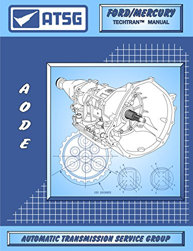 ATSG AODE / 4R70W Ford Transmission Repair Manual (AODE Transmission - 4R70W - 4R70W Transmission - 4R70W Rebuild Kit - Best Repair Book Available!) (Ford Transmission Books compare prices)