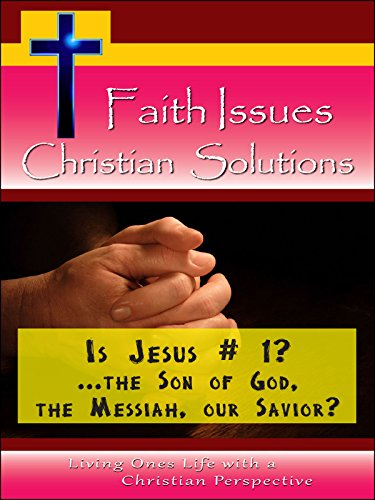 Is Jesus No. 1? ... the Son of God, the Messiah, our Savior?