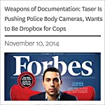 Weapons of Documentation: Taser Is Pushing Police Body Cameras, Wants to Be Dropbox for Cops | Kashmir Hill