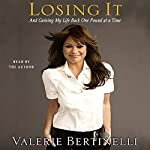 Losing It - and Gaining My Life Back, One Pound at a Time | Valerie Bertinelli