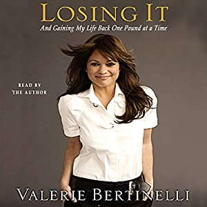 Losing It - and Gaining My Life Back, One Pound at a Time Hörbuch