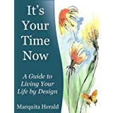 It's Your Time Now - A Guide to Living Your Life by Designby Marquita Herald