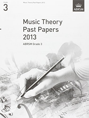Music Theory Past Papers 2013, ABRSM Grade 3 (Music Theory in Practice (ABRSM))