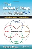 The Internet of Things in the Cloud: A Middleware Perspective