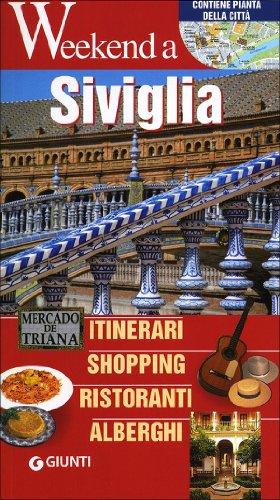 Siviglia. Itinerari, shopping, ristoranti, alberghi