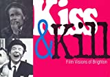 Kiss & Kill: Film Visions of Brighton NICOLA COLEBY