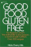Hilda Cherry Hills Good Food, Gluten Free: For Those for Whom the Staff of Life Is Slow Poison - A World of Safe Nutrition (A Pivot book)