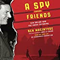 A Spy Among Friends: Kim Philby and the Great Betrayal Audiobook by Ben Macintyre Narrated by John Le Carré