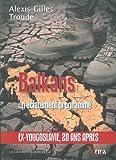 Balkans : un éclatement programmé