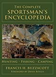 img - for The Complete Sportsman's Encyclopedia by Francis H. Buzzacott (2008-08-03) book / textbook / text book