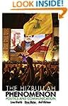 The Hizbullah Phenomenon: Politics an...