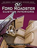 Ford Roadsters Custom Interiors (Ron Mangus' Custom Hot Rod Interiors)