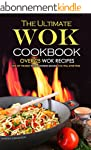 The Ultimate Wok Cookbook - Over 25 W...