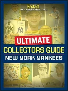 Beckett Ulitmate Collectors Guide: New York Yankees ...