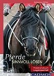 Pferde sinnvoll l�sen: Praxishandbuch...