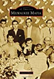 Milwaukee Mafia (Images of America)