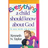 Everything a Child Should Know about God ~ Kenneth Nathaniel Taylor
