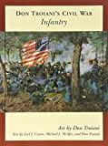 Don Troiani's Civil War Infantry (Don Troiani's Civil War Series)