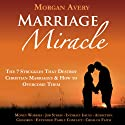 Marriage Miracle: The 7 Struggles That Destroy Christian Marriages & How to Overcome Them (       UNABRIDGED) by Morgan Avery Narrated by Judy Hoctor