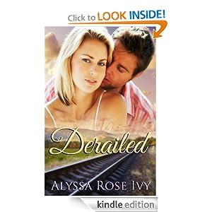 Derailed (Clayton Falls) Alyssa Rose Ivy
