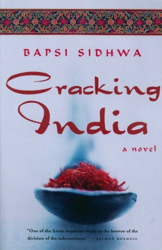 Cracking India: A Novel, by Bapsi Sidhwa
