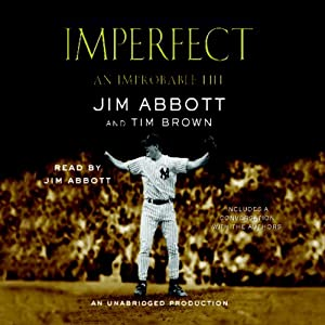Imperfect: An Improbable Life | [Jim Abbott, Tim Brown]