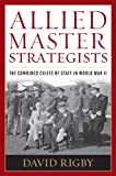 img - for Allied Master Strategists: The Combined Chiefs of Staff in World War II book / textbook / text book