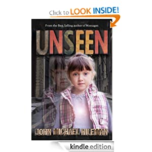 Free Kindle Book: Unseen, by John Michael Hileman. Publisher: Amlin Publishing (August 10, 2012)