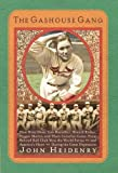 img - for The Gashouse Gang: How Dizzy Dean, Leo Durocher, Branch Rickey, Pepper Martin, and Their Colorful, Come-from-Behind Ball Club Won the World Series--and America's Heart--During the Great Depression by Heidenry, John (2007) Hardcover book / textbook / text book