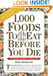 1,000 Foods To Eat Before You Die: A...