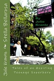 Stella Bellarosa: Tales of an Aspiring Teenage Superhero (humorous middle-grade/young adult novel) (poverty, runaways, New York City)
