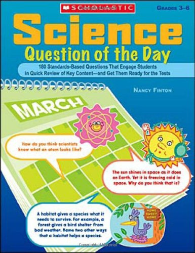 Science Question Of The Day: 180 Standards-Based Questions That Engage Students In Quick Review Of Key Content-And Get Them Ready For The Tests