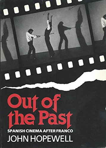 Out of the Past: Spanish Cinema After Franco